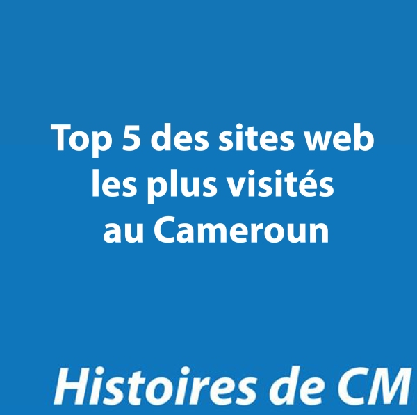 Top 5 en Mars 2015 des sites web les plus visités par les internautes camerounais