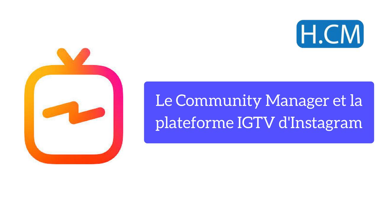 Le Community Manager et la plateforme IGTV d'Instagram