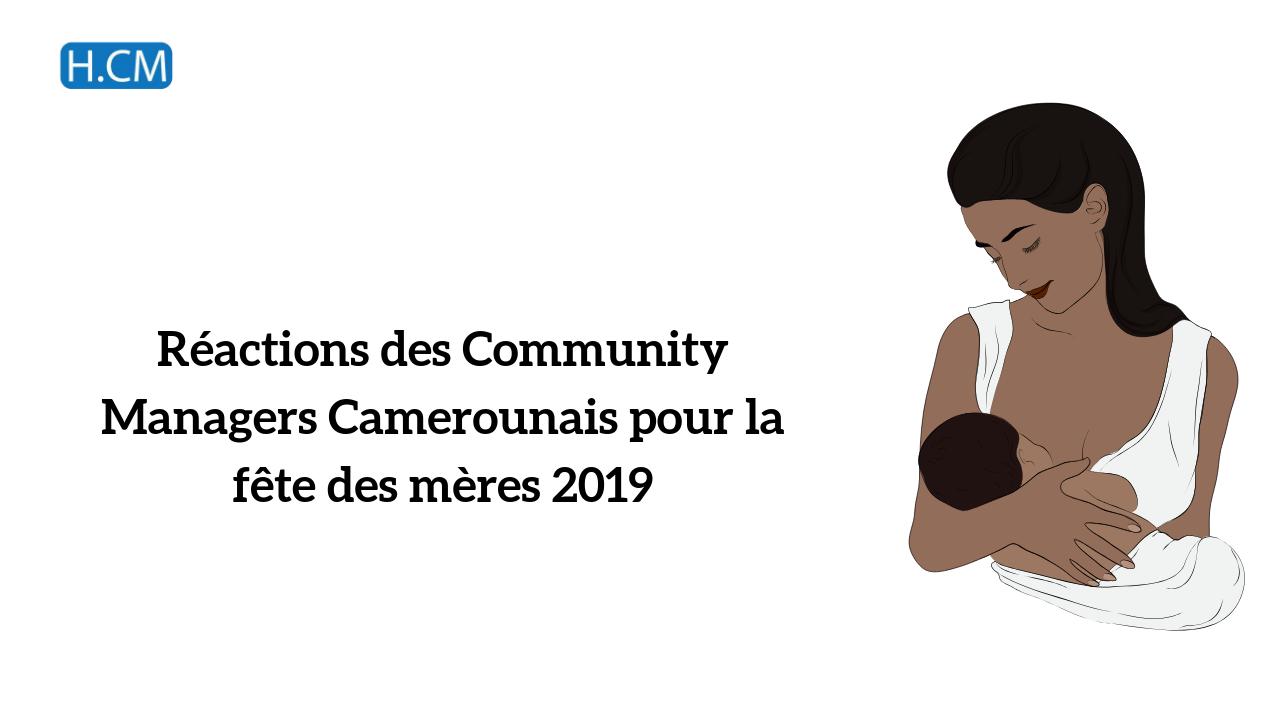 Réactions des Community Managers Camerounais pour la fête des Mères 2019