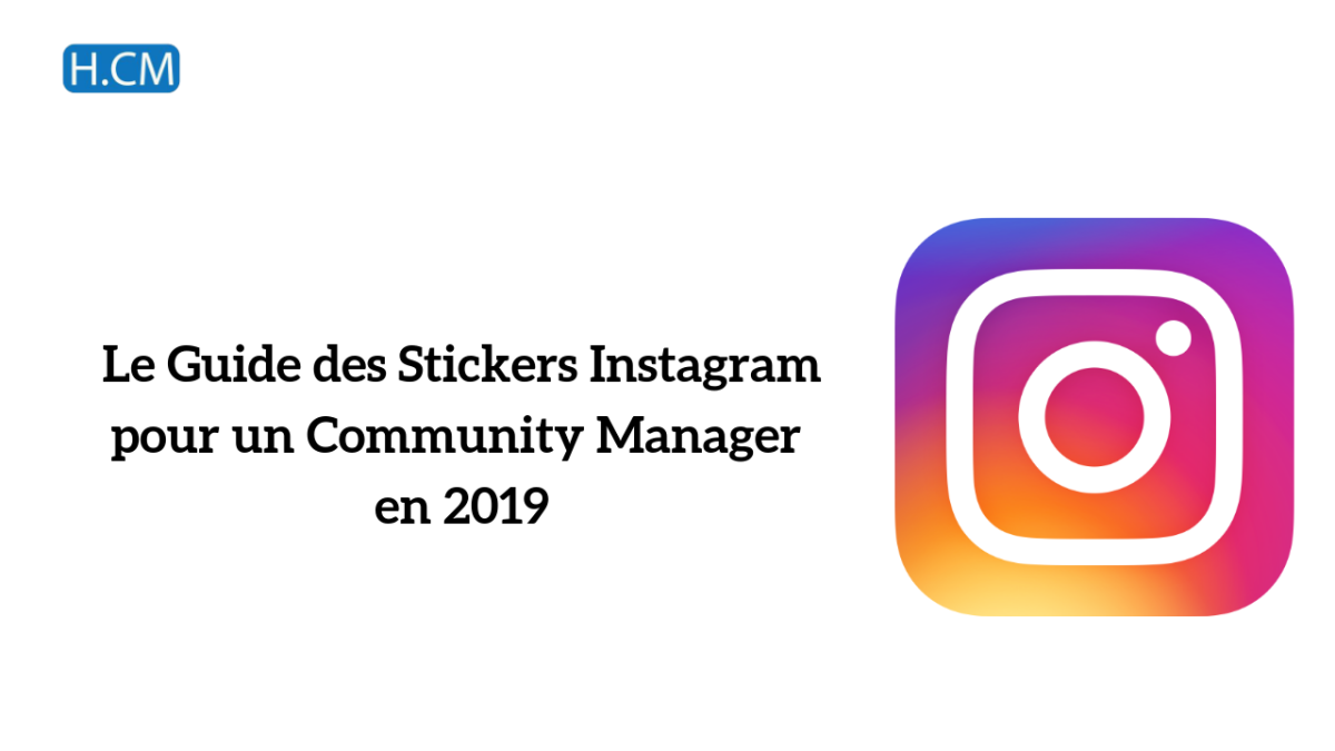 Le Guide des Stickers Instagram pour un Community Manager en 2019