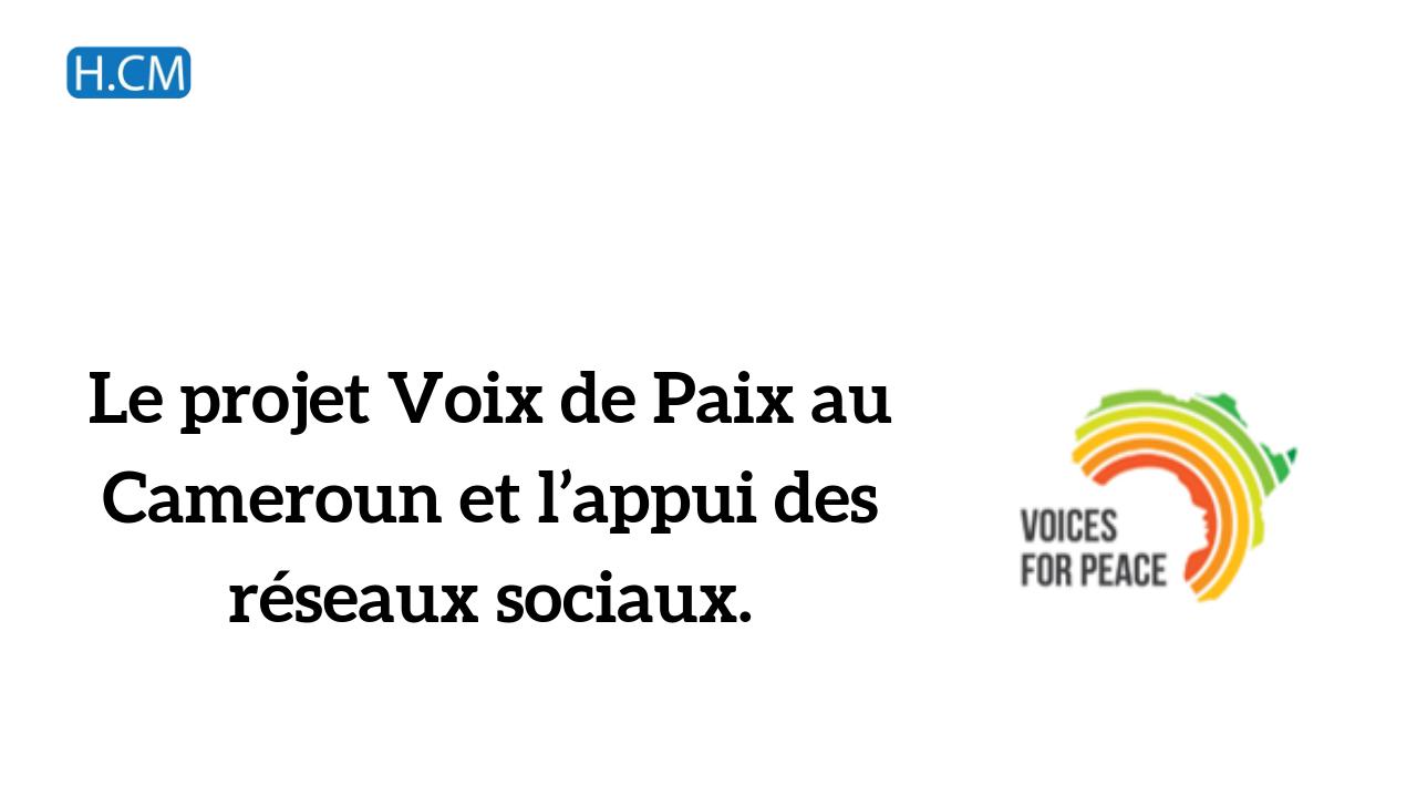 Le projet Voix de Paix au Cameroun et l'appui des réseaux sociaux.