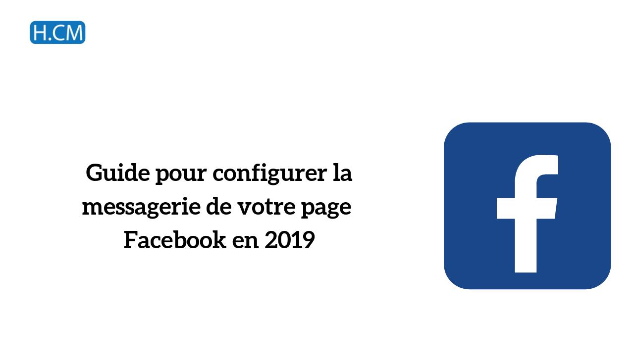 Guide pour configurer la messagerie de votre page Facebook en 2019