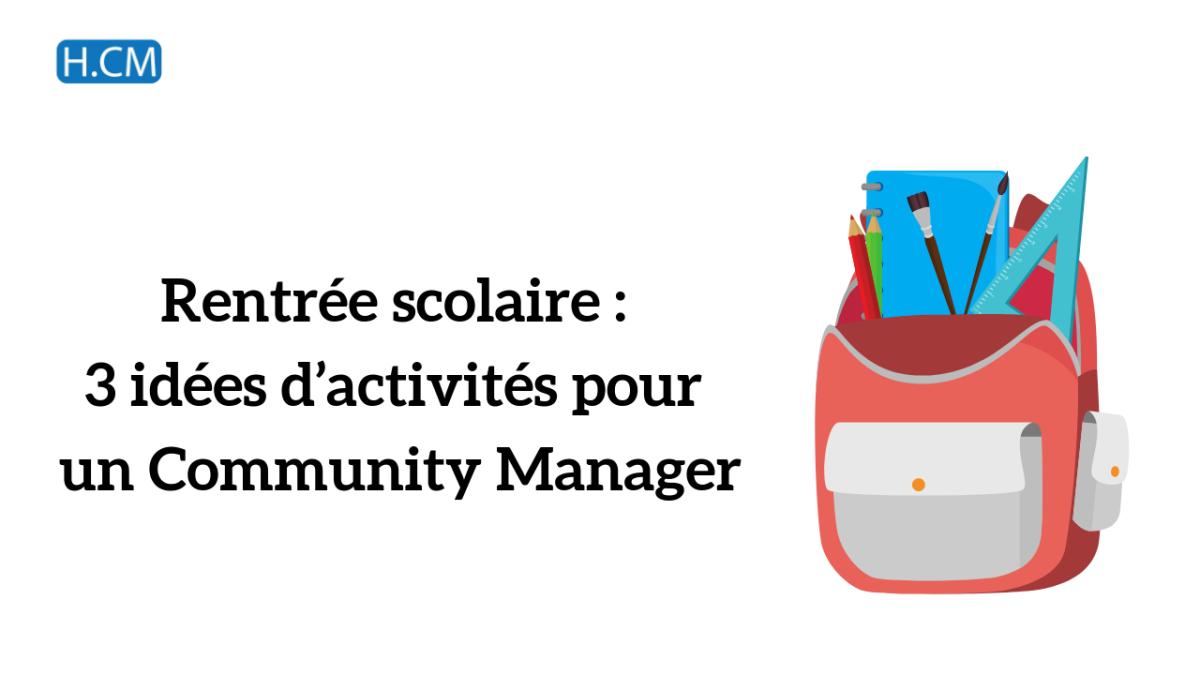 Rentrée scolaire 2020 : 3 idées d'activités pour un CommunityManager