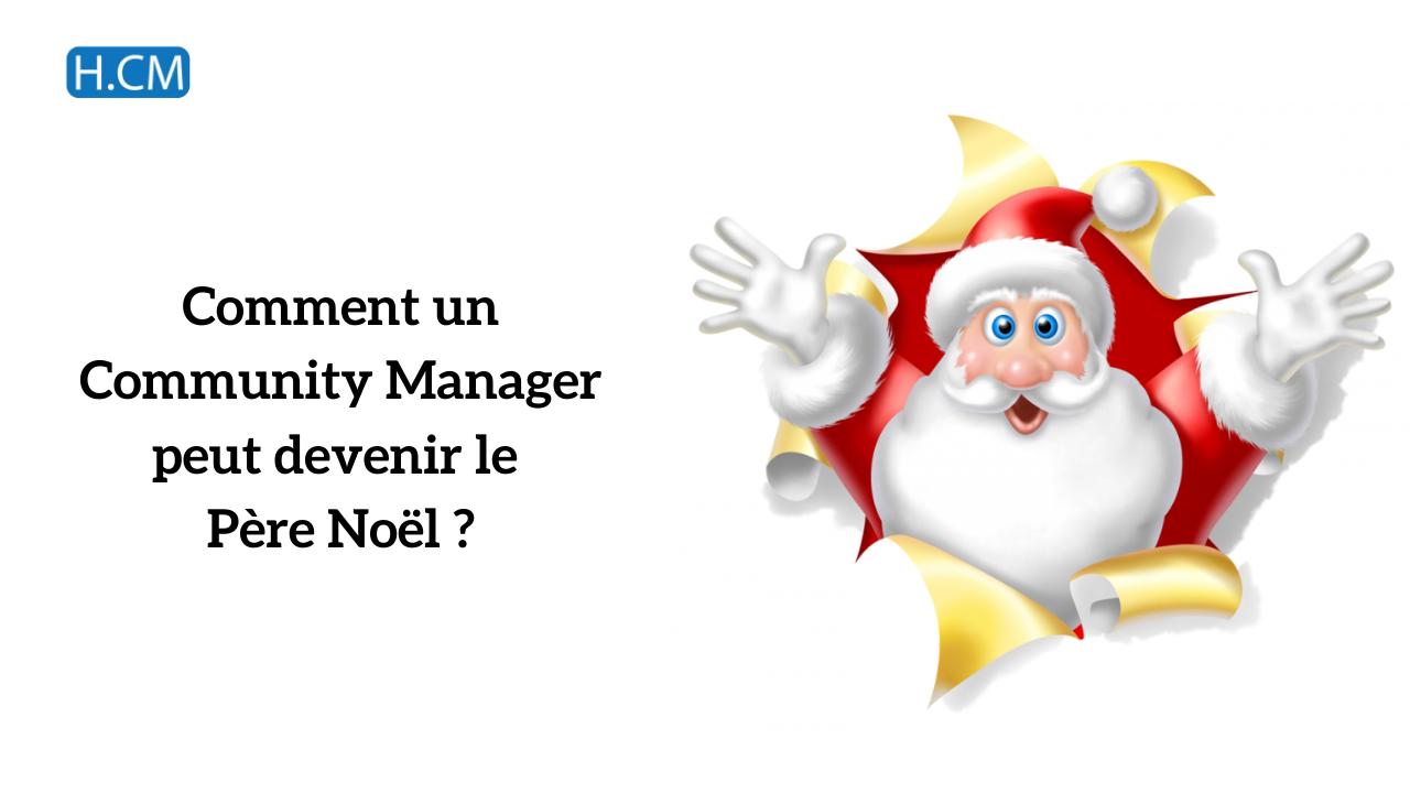 Comment un Community Manager peut devenir le Père Noël ?
