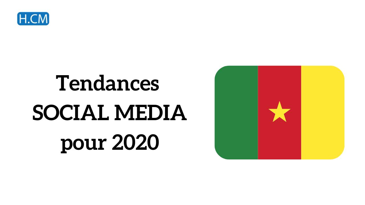 3 tendances Social Media 2020 pour le Community Manager au Cameroun