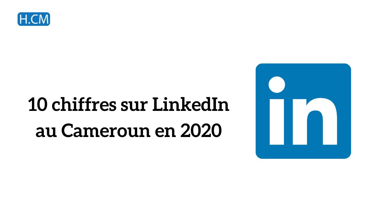 [Etude] Chiffres LinkedIn 2020 au Cameroun