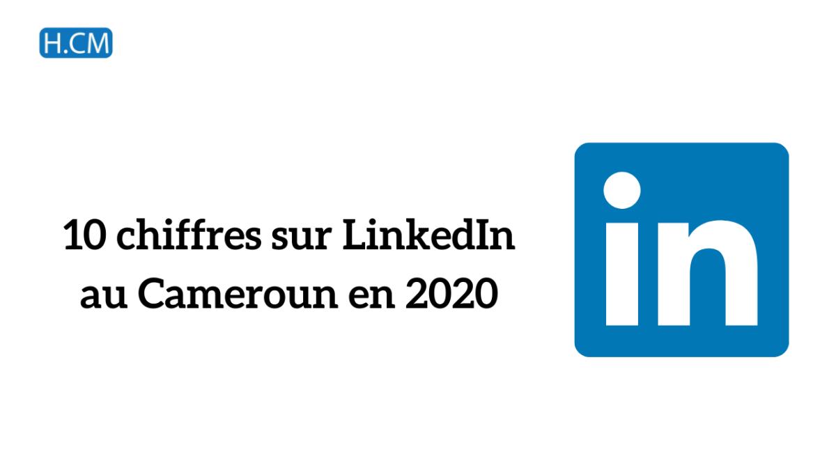 [Etude] Chiffres LinkedIn 2020 auCameroun